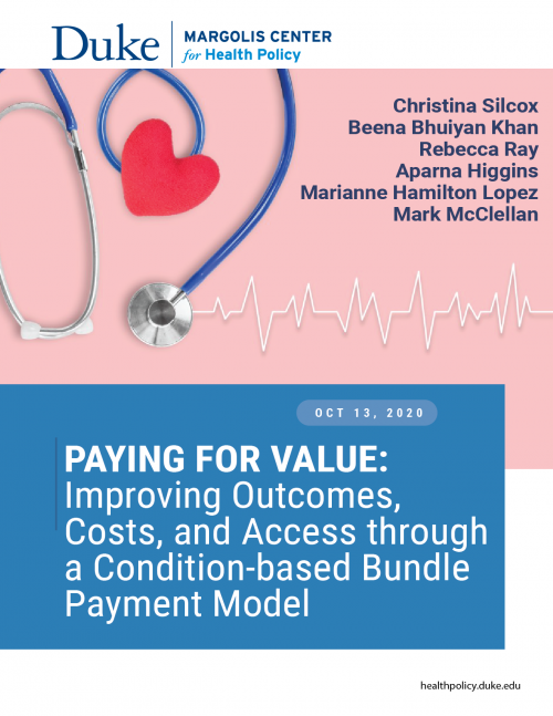 Paying for Value: Improving Outcomes, Costs, and Access through a Condition-based Bundle Payment Model