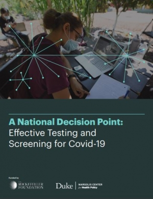 A National Decision Point - Effective Testing and Screening for Covid-19